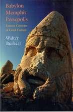 Babylon, Memphis, Persepolis – Eastern Contexts of  Greek Culture