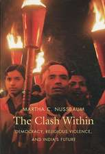 The Clash Within – Democracy, Religious Violence and India′s Future (OIP)