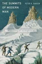 The Summits of Modern Man – Mountaineering after the Enlightenment