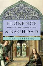 Florence and Baghdad – Renaissance Art and Arab Science