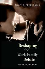 Reshaping the Work–Family Debate – Why Men and Class Matter