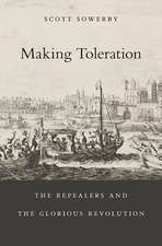 Making Toleration – The Repealers and the Glorious Revolution