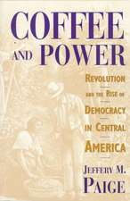 Coffee & Power – Revolution & the Rise of Democracy in Central America (Paper)