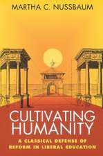Cultivating Humanity – A Classical Defense of Reform in Liberal Education (Paper)