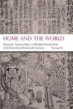 """Home and the World – Editing the """"Glorious Ming"""" in Woodblock–Printed Books of the Sixteenth and Seventeenth Centuries"""
