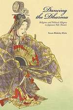 Dancing the Dharma – Religious and Political Allegory in Japanese Noh Theater