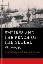 Empires and the Reach of the Global – 1870–1945