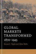 Global Markets Transformed – 1870–1945