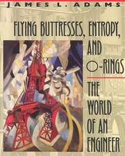 Flying Buttresses, Entropy and O–Rings – The World of an Engineer (OIPSE)