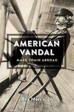 American Vandal – Mark Twain Abroad