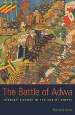 The Battle of Adwa – African Victory in the Age of Empire