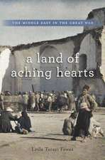 A Land of Aching Hearts – The Middle East in the Great War