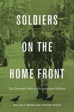 Soldiers on the Home Front – The Domestic Role of the American Military