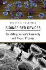 Bioinspired Devices – Emulating Nature`s Assembly and Repair Process