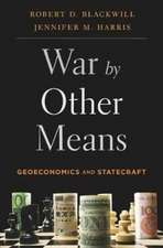 War by Other Means – Geoeconomics and Statecraft