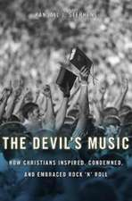 The Devil′s Music – How Christians Inspired, Condemned, and Embraced Rock ′n′ Roll
