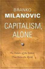 Capitalism, Alone – The Future of the System That Rules the World