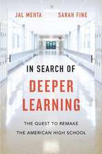 In Search of Deeper Learning – The Quest to Remake  the American High School