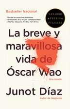 La Breve y Maravillosa Vida de Oscar Wao = The Brief Wondrous Life of Oscar Wao