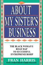 About My Sister's Business: The Black Woman's Road Map To Successful Entrepreneurship