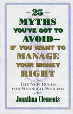 25 Myths You've Got to Avoid--If You Want to Manage Your Money Right