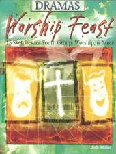 Worship Feast:  15 Sketches for Youth Groups, Worship & More