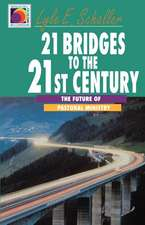 21 Bridges to the 21st Century:  The Future of Pastoral Ministry