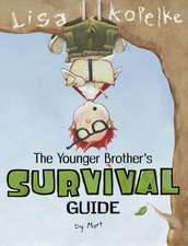 The Younger Brother's Survival Guide:  By Matt