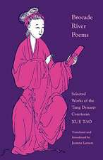 Brocade River Poems – Selected Works of the Tang Dynasty Courtesan
