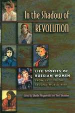 In the Shadow of Revolution – Life Stories of Russian Women from 1917 to the Second World War