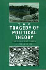 The Tragedy of Political Theory – The Road Not Taken