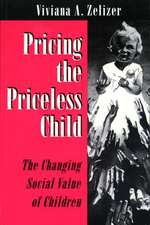 Pricing the Priceless Child – The Changing Social Value of Children