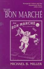 The Bon Marché – Bourgeois Culture and the Department Store, 1869–1920
