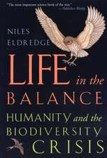 Life in the Balance – Humanity and the Biodiversity Crisis