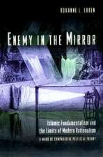 Enemy in the Mirror – Islamic Fundamentalism and the Limits of Modern Rationalism: A Work of Comparative Political Theory