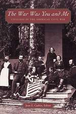 The War Was You and Me – Civilians in the American Civil War
