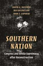 Southern Nation – Congress and White Supremacy after Reconstruction