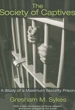 The Society of Captives – A Study of a Maximum Security Prison