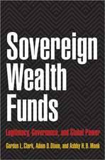 Sovereign Wealth Funds – Legitimacy, Governance, and Global Power