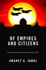 Of Empires and Citizens – Pro–American Democracy or No Democracy at All?