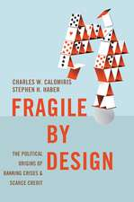 Fragile by Design – The Political Origins of Banking Crises and Scarce Credit