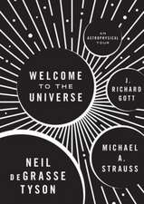 Welcome to the Universe – An Astrophysical Tour