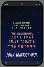 Nine Algorithms That Changed the Future – The Ingenious Ideas That Drive Today`s Computers