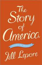 The Story of America – Essays on Origins