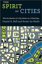 The Spirit of Cities – Why the Identity of a City Matters in a Global Age