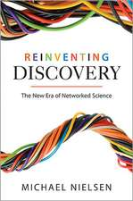 Reinventing Discovery – The New Era of Networked Science