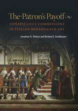 The Patron`s Payoff – Conspicuous Commissions in Italian Renaissance Art