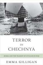 Terror in Chechnya – Russia and the Tragedy of Civilians in War