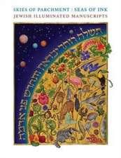 Skies of Parchment, Seas of Ink – Jewish Illuminated Manuscripts