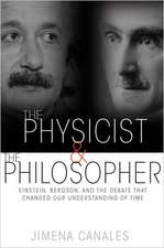 The Physicist and the Philosopher – Einstein, Bergson, and the Debate That CHanged Our Understanding of Time